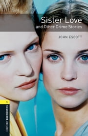 Sister Love and Other Crime Stories ebook by John Escott