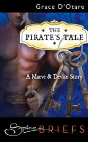 The Pirate's Tale (Mills & Boon Spice Briefs) ebook by Grace D'Otare