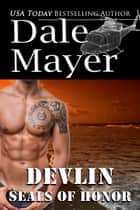 SEALs of Honor: Devlin ebook by Dale Mayer