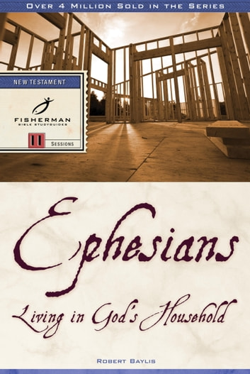 Ephesians - Living in God's Household ebook by Robert Baylis