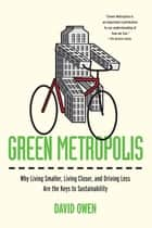 Green Metropolis ebook by David Owen
