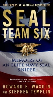 SEAL Team Six - Memoirs of an Elite Navy SEAL Sniper ebook by Howard E. Wasdin,Stephen Templin