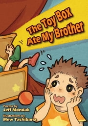 The Toy Box Ate My Brother ebook by Jeff Mondak