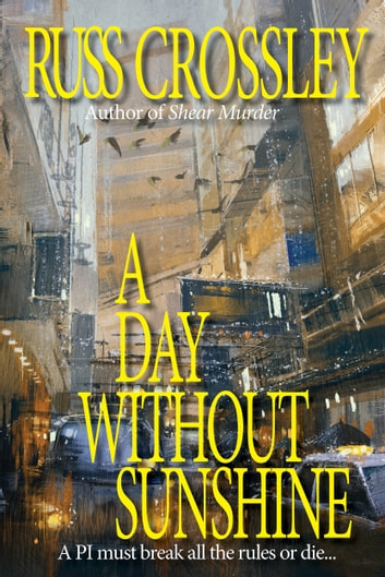 A Day Without Sunshine ebook by Russ Crossley