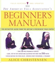 The American Yoga Association Beginner's Manual Fully Revised and Updated ebook by Alice Christensen