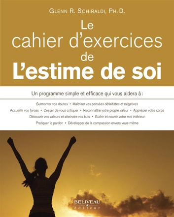 Estime de soi : guide et exercices pratiques eBook by Glenn R. Schiraldi