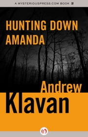 Hunting Down Amanda ebook by Andrew Klavan