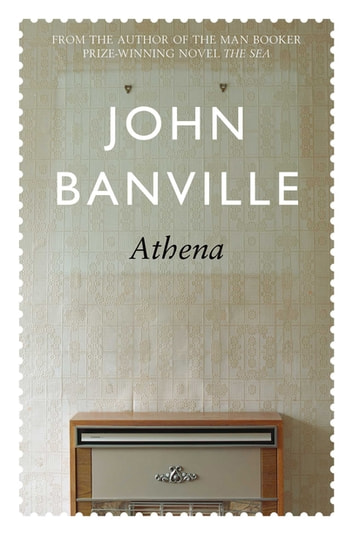 Athena: The Freddie Montgomery Trilogy 3 ebook by John Banville