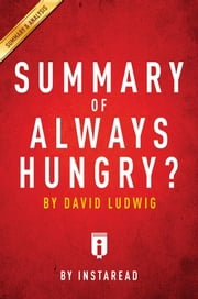 Summary of Always Hungry? - by David Ludwig | Includes Analysis ebook by Instaread Summaries