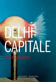Delhi Capitale ebook by Bernard Turle, Rana Dasgupta