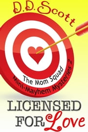 Licensed For Love (Short Story) ebook by D. D. Scott