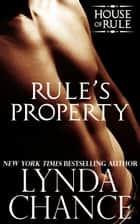 Rule's Property ebook by Lynda Chance