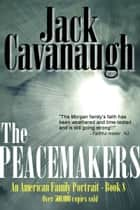The Peacemakers ebook by Jack Cavanaugh