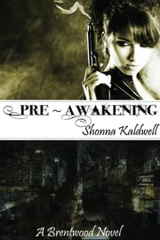 Pre-Awakening: Delilah's Past ebook by Shonna Kaldwell
