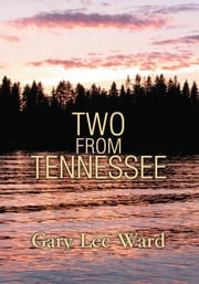 Two from Tennessee ebook by Gary Lee Ward