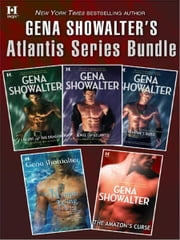 Gena Showalter's Atlantis Series Bundle - Heart of the Dragon\Jewel of Atlantis\The Nymph King\The Vampire's Bride\The Amazon's Curse ebook by Gena Showalter