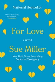 For Love - A Novel ebook by Sue Miller