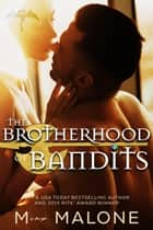 The Brotherhood of Bandits ebook by M. Malone