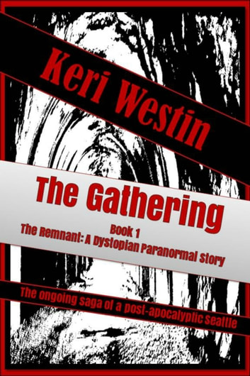 The Gathering Book 1 The Remnant: A Dystopian Paranormal Story ebook by Keri Westin