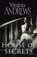 House of Secrets ebook by Virginia Andrews