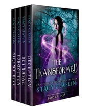 The Transformed Box Set - Books 1, 2, 3, 3.5 ebook by Stacy Claflin