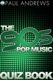 The 90s Pop Music Quiz Book ebook by Paul Andrews
