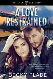 A Love Restrained ebook by Becky Flade