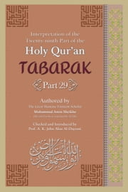 Interpretation of the Twenty-ninth Part of the Holy Qur'an - Tabarak Part [Part 19] ebook by A. K. John  Alias Al-Dayrani, Mohammad  Amin Sheikho