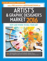 2016 Artist's & Graphic Designer's Market ebook by Mary Burzlaff Bostic