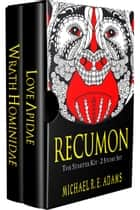 Recumon: The Starter Kit (2 Story Set) ebook by Michael R.E. Adams