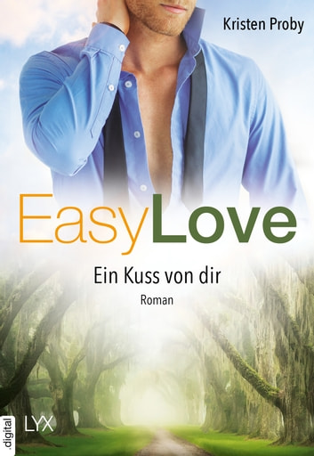 Easy Love - Ein Kuss von dir ebook by Kristen Proby