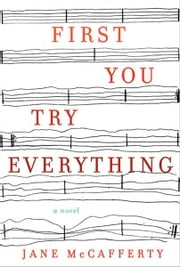 First You Try Everything ebook by Jane McCafferty
