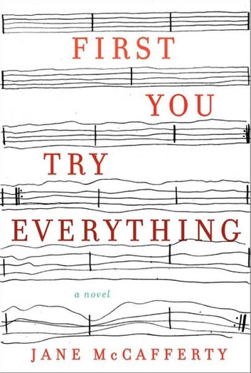 First You Try Everything - A Novel ebook by Jane McCafferty