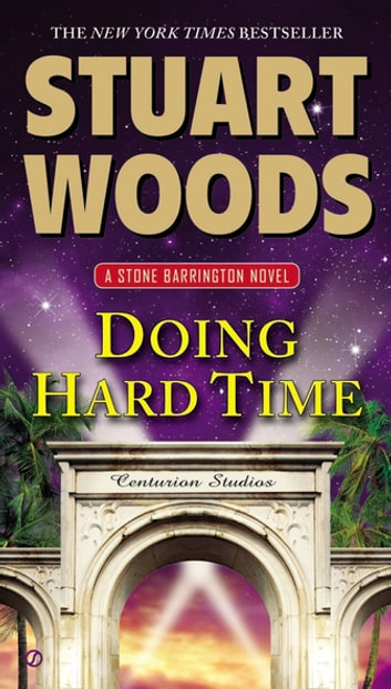 Doing Hard Time - A Stone Barrington Novel ebook by Stuart Woods