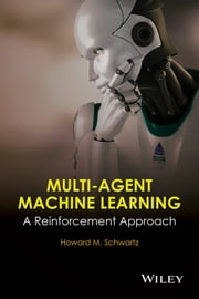 Multi-Agent Machine Learning - A Reinforcement Approach ebook by H. M. Schwartz