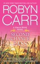 Second Chance Pass - Book 5 of Virgin River series ebook by Robyn Carr