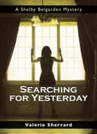 Searching for Yesterday ebook by Valerie Sherrard