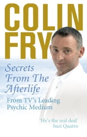 Secrets from the Afterlife ebook by Colin Fry