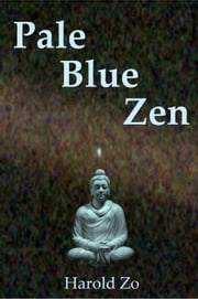 Pale Blue Zen ebook by Harold Zo