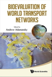 Bioevaluation of World Transport Networks ebook by Andrew Adamatzky