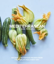 Mediterranean - Naturally nourishing recipes from the world's healthiest diet ebook by Susie Theodorou