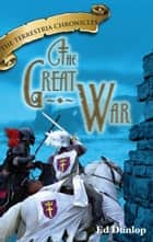 The Great War ebook by Ed Dunlop