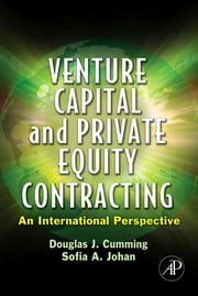 Venture Capital and Private Equity Contracting - An International Perspective ebook by Douglas J. Cumming,Sofia A. Johan