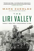 The Liri Valley ebook by Mark Zuehlke