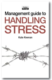 The Management Guide to Handling Stress: Taking Charge of Yourself by Mastering Your Stress ebook by Kate Keenan