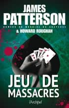 Jeu de massacres eBook by James Patterson