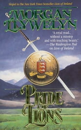 Pride of Lions ebook by Morgan Llywelyn