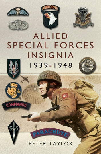 Allied Special Forces Insignia 1939-1948 ebook by Peter Taylor