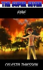 Fire ebook by Celesta Thiessen