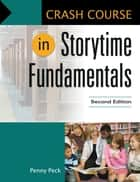 Crash Course in Storytime Fundamentals ebook by Penny Peck